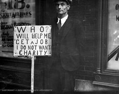 This is a picture of an unemployed man during the Great Depression. He feels that it is humiliating and embarrassing to take charity and he would much rather work for his money. This is a credible source as it is a picture taken during the Great Depression. This shows that unemployed men did not want to accept charity because they felt that it was demeaning and embarrassing. They would all much rather get a job to work for their money but there were so few if not no jobs available.