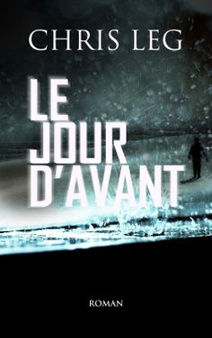 Buy Le jour d'avant by Chris Leg and Read this Book on Kobo's Free Apps. Discover Kobo's Vast Collection of Ebooks and Audiobooks Today - Over 4 Million Titles! Roman, Audiobooks, Ebooks, This Book, Reading, Movie Posters, Michel, Free Apps, Paris