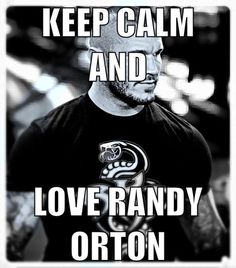 Keep Calm  Love Randy Orton!!