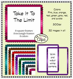 Take It To The Limit Frame Collection $ 50% off first 48 hrs, http://www.teacherspayteachers.com/Product/Take-It-To-The-Limit-Frame-Collection-1246469