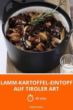 Lamm-Kartoffel-Eintopf auf Tiroler Art Eat Smarter, Dutch Oven, Manila, Bbq, Yummy Food, Delicious Recipes, Food And Drink, Cooking, Fitness