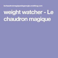 weight watcher - Le chaudron magique