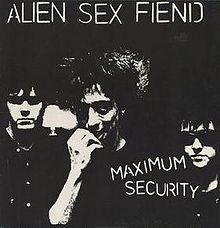Maximum Security is an album by Alien Sex Fiend, released in October, 1985 on Anagram Records.