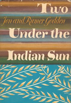 Jon and Rumer Godden,Two Under the Indian Sun. knopf, 1966. Jacket by George Salter.