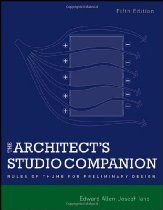 The Architect's Studio Companion: Rules of Thumb for Preliminary Desig