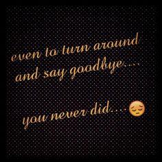 Goodbye Saying Goodbye, Sayings, Words, Movie Posters, Lyrics, Film Poster, Popcorn Posters, Word Of Wisdom, Billboard