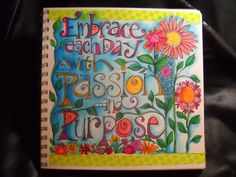 Embrace each day with Passion and Purpose