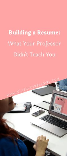 Building a Resume - What Your Professor Didn't Teach You  Read: http://www.classycareergirl.com/2017/07/resume-building-infographic-masterpost/