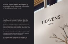 """Founded in 2008, Heavens Geneve seeks to promote and propel """"Swissness"""" to the heights of the fashion and luxury world.Our aim was to bring the timelessness, quality and contemporary look to their identity."""