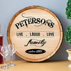 Wine Barrel Sign - Live Laugh Love. This is a great family gift to give, personalized with the family name and a year.