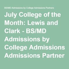 July College of the Month: Lewis and Clark - BS/MD Admissions by College Admissions Partners