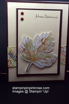 Stampin' Up! Any Occasion card made with Vintage Leaves stamp set and designed by Demo Pamela Sadler. Use this set for any occasion you need. I used it for a Retirement card. See more cards at stampinkrose.com #stampinkpinkrose #etsycardstrulyheart
