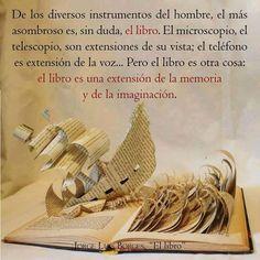 ...el libro es una extensión de la memoria y de la imaginación.