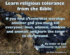 The god of the bible commands to kill everyone in a town where they worship other gods. Loving and forgiving god?