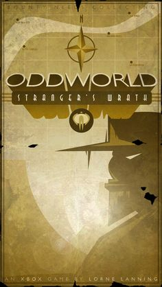 The Oddworld games are some of my favorites and this poster for Strangers Wrath by Jonathan Eveson rocks!!!