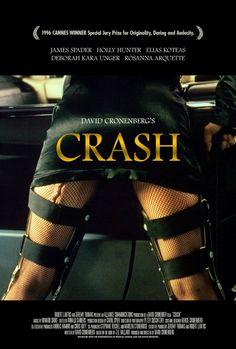 Crash (1996). Pelicula de David Cronenberg basada en la novela del mismo título de J. G. Ballard. Causó una notable polémica en su estreno, por tratar sobre un grupo de gente muy particular que experimenta sexo luego de accidentarse con sus autos.