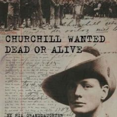 Churchill Wanted Dead or Alive https://www.churchillcentral.com/timeline/stories/the-boer-war