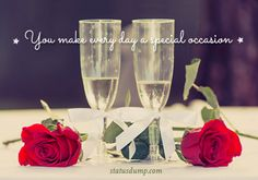 You make everyday a special occasion #love