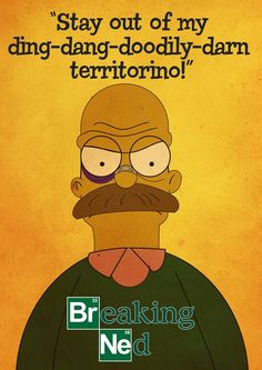 I love Breaking Bad and The Simpsons! Breaking Ned, an awesome mash up series of Walter White and Ned Flanders created by AKAdoom. Ned Flanders, The Simpsons, Art Breaking Bad, Breaking Bad Funny, Wtf Funny, Funny Memes, Funny Quotes, Bad Memes, Movie Memes