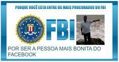 Porque você estaria entre os mais procurados do FBI?