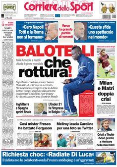 """La #primapagina di oggi: #Balotelli che rottura! #Sabatini: """"Caro #Napoli #Totti e la #Roma non si fermano"""" #DeLaurentis: """"Questa sfida uno spettacolo nel mondo"""" #Milan e #Matri doppia crisi."""