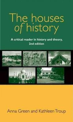 The Houses of History: A Critical Reader in History and Theory