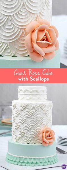 How to Make a Giant Rose Cake with Scallops - The three different types of piped scallops give this tall, tiered cake an elegant but airy look. It's perfect to make for an intimate wedding or an anniversary celebration!