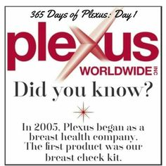 Day 1: Did you know? Plexus Worldwide began as a breast health company in 2005? Creating products to help everyone live a truly healthy life has always been the goal of this company and it will continue to be so for many years to come! I feel so very proud to an ambassador for Plexus Worldwide! #365daysofplexus #didyouknow #healthandwellness Want to know more? Check it Out: shopmyplexus.com/MelanieKeith