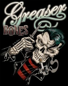Greaser...