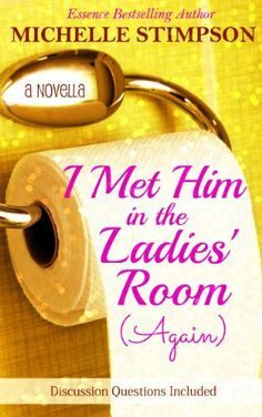 I Met Him in the Ladies' Room Again (Part 2) by Michelle Stimpson, http://www.amazon.com/dp/B00FYKXFDK/ref=cm_sw_r_pi_dp_7NX3sb0D8PR89