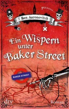 "Ben Aaronovitch ""Ein Wispern unter Baker Street"" 10/2013"