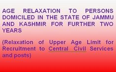 Latest Jobs & Central Government Employees News at Employees Junction: AGE RELAXATION TO PERSONS DOMICILED IN THE STATE O...