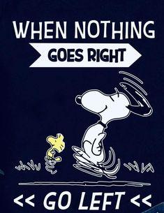 Go Left - Snoopy Peanuts Quotes, Snoopy Quotes, Cartoon Quotes, Funny Quotes, Charlie Brown Quotes, Charlie Brown And Snoopy, Snoopy Images, Snoopy Pictures, Snoopy Cartoon