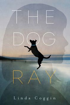 The Dog, Ray Written by Linda Coggin Candlewick Press 11/08/2016 9780763679385