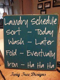 Laundry sign ! - story of my life!!  Haha!