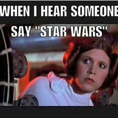 When someone mentions Star Wars