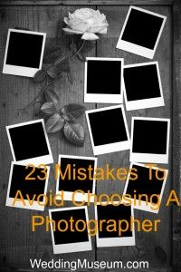 Article: 23 Mistakes To Avoid Choosing a Photographer ThinkWeddingPlanning WeddingMuseum.com