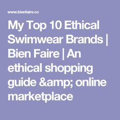 My Top 10 Ethical Swimwear Brands | Bien Faire | An ethical shopping guide & online marketplace
