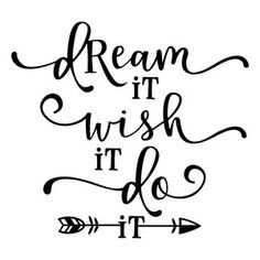 Silhouette Design Store: Dream It Wish It Do It Phrase Sign Quotes, Motivational Quotes, Inspirational Quotes, Funny Quotes, Dream It Do It, Affirmations, Calligraphy Quotes, Brush Lettering, Silhouette Design