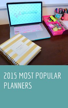 most popular planners girl organized... a must read so that you can have an idea what to buy next year or if you didn't get 2015's yet ..