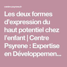 Les deux formes d'expression du haut potentiel chez l'enfant | Centre Psyrene : Expertise en Développement de Potentiels