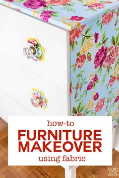 Furniture makeover using liquid starch and fabric. How to tutorial shows you how easy and inexpensive it is to transform a piece of furniture without having to use paint.