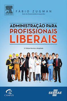 Administração para Profissionais Liberais - Fábio Zugman