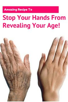 Amazing Recipe To Stop Your Hands From Revealing Your Age! http://anti-aging-secrets.us