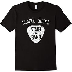 Amazon.com: School Sucks Start A Band T-Shirt Funny: Clothing ($17) ❤ liked on Polyvore featuring tops