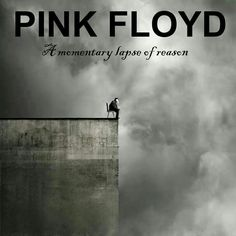 Pink Floyd. 'A Momentary Lapse Of Reason '.