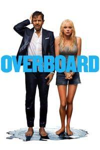 Ver Hd Overboard 2018 Pelicula Completa Espanol Latino Hd 1080p Ultrapeliculashd Mega Vid Streaming Movies Online Streaming Movies Free Overboard Movie