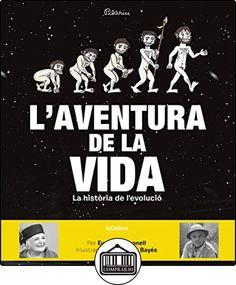 L'aventura de la vida: La història de l'evolució humana (Àlbums il·lustrats) de Eudald Carbonell ✿ Libros infantiles y juveniles - (De 6 a 9 años) ✿