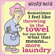 Throwing in the towel just means more laundry!