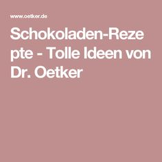 Schokoladen-Rezepte - Tolle Ideen von Dr. Oetker